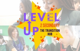 Level Up 2 Secondary - The Transition Hub